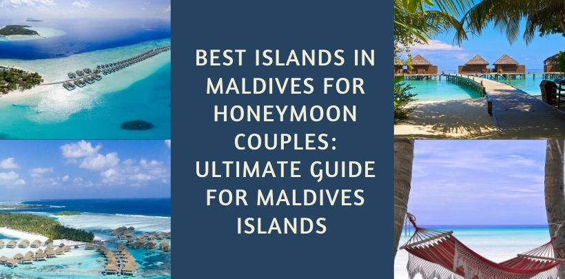 Best Islands In the Maldives For Honeymoon Couples