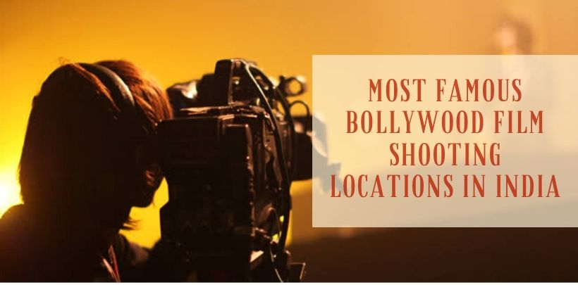 Most Famous Bollywood Film Shooting Locations In India