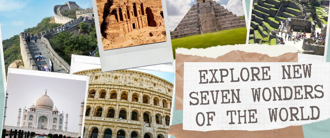 Explore New Seven Wonders Of The World