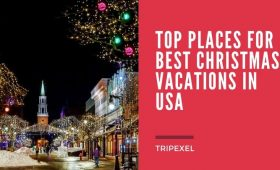 Top Places for Best Christmas Vacations In USA