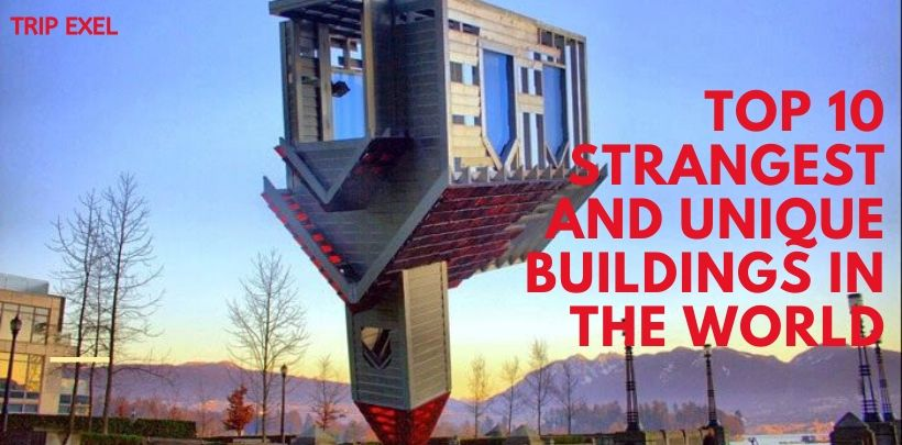 Top 10 Strangest And Unique Buildings In The World