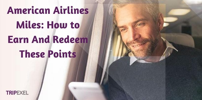 American Airlines Miles How to Earn And Redeem These Points