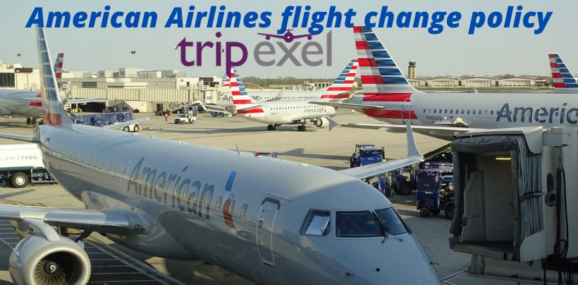 American Airlines flight change policy