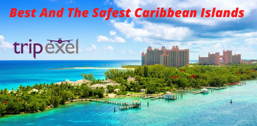 Best And The Safest Caribbean Islands