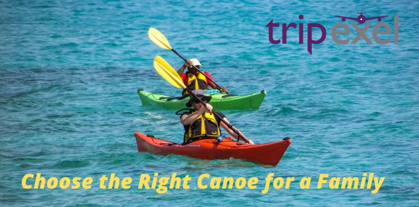 Choose the Right Canoe for a Family