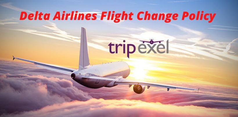 Delta Airlines Flight Change Policy