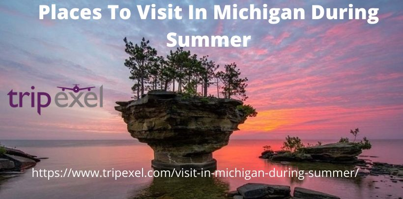 Places To Visit In Michigan During Summer