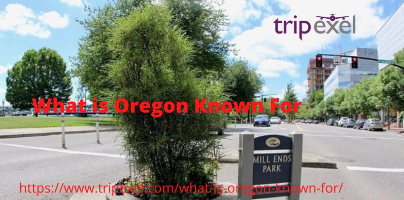 What is Oregon Known For