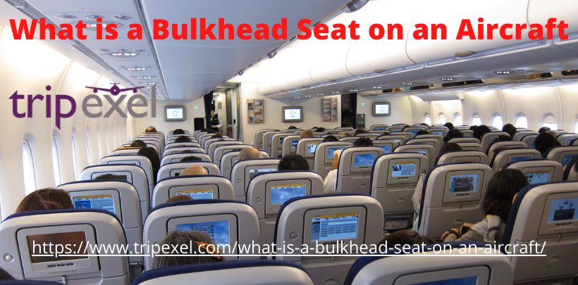 What is a Bulkhead Seat on an Aircraft