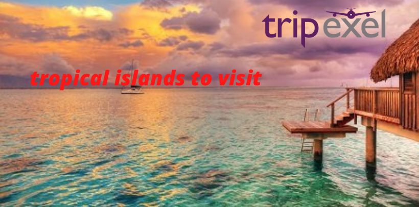 tropical islands to visit