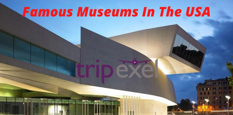 Famous Museums In The USA