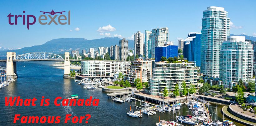 What is Canada Famous For?